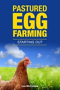 Pastured Egg Farming - Starting Out